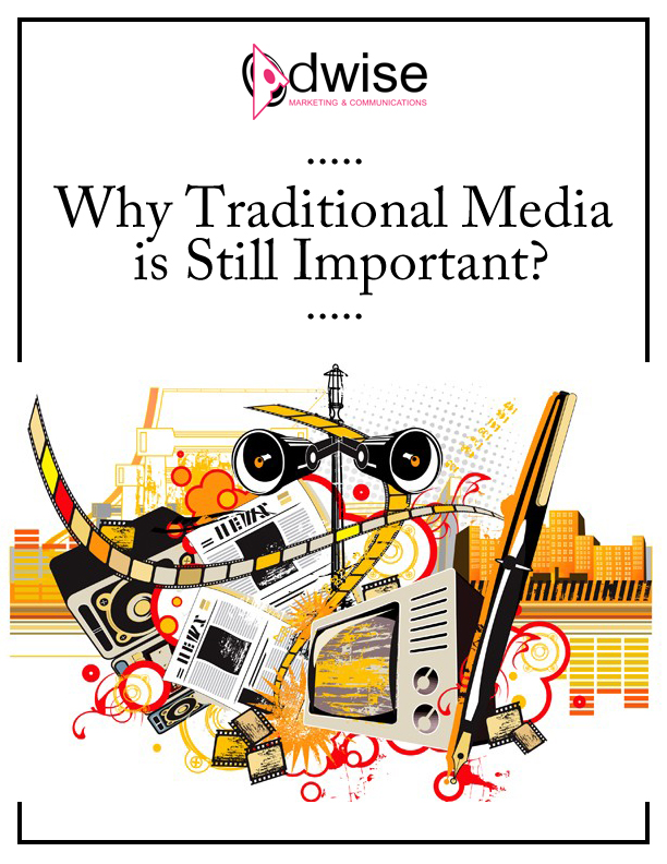 Why Traditional Media is Still Important - Adwise Marketing & Communications