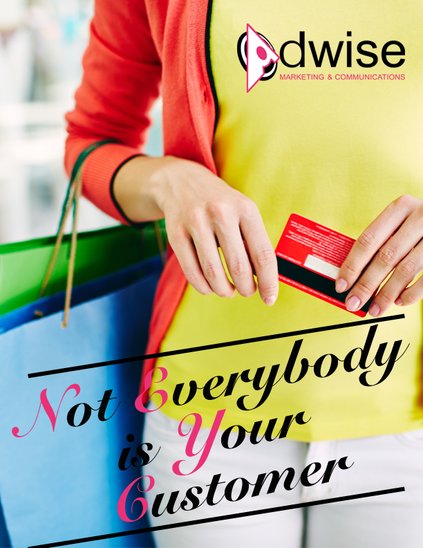 Not-Everybody-is-Your-Customer